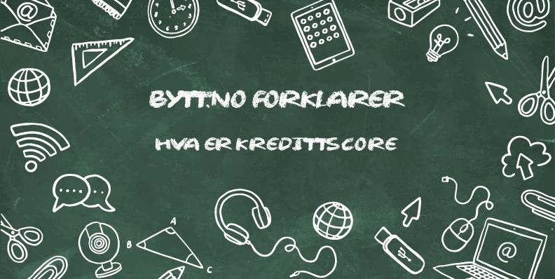 Kredittscore er en individuell rangering bankene ser på for å kartlegge din sannsynlighet for å kunne betjene et lån eller en nedbetalingsavtale.